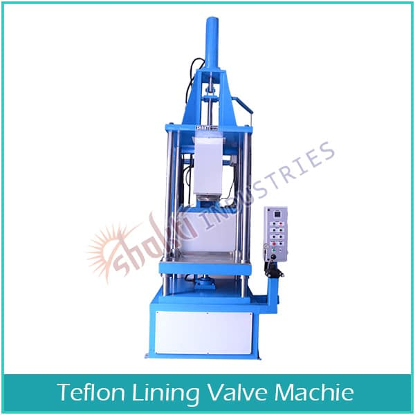 Teflon Lining Valve Machine Manufacturer, Supplier and Exporter in Ahmedabad, Gujarat, India