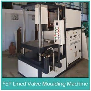 FEP Lined Valve Moulding Machine