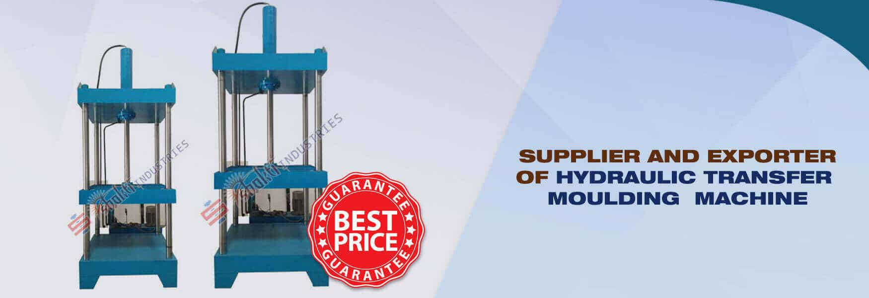 Hydraulic Transfer Moulding Machine Manufacturer, Supplier and Exporter in Gujarat, India